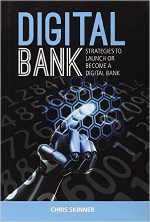 Libro Digital Bank: Strategies to launch or become a digital bank, de Chris Skinner