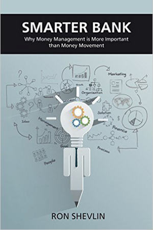 Libro Smarter Bank: Why Money Management Is More Important Than Money Movement to Banks and Credit Unions, de Ron Shevlin